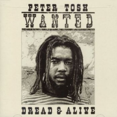 Peter Tosh ‎– Wanted Dread & Alive