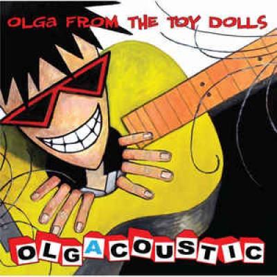 Olga From The Toy Dolls – Olgacoustic