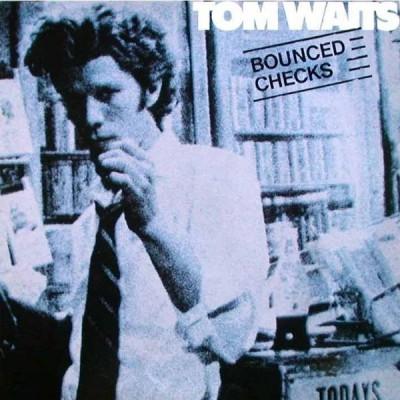 Tom Waits – Bounced Checks