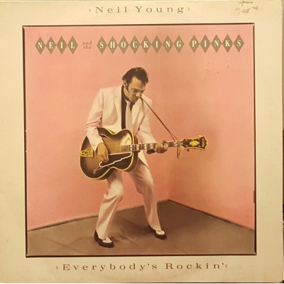 Neil Young & The Shocking Pinks ‎– Everybody's Rockin'