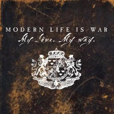 Modern Life Is War – My Love. My Way.