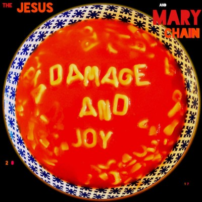 The Jesus And Mary Chain ‎– Damage And Joy