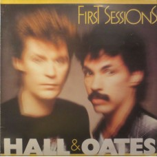 Hall & Oates - First Sessions
