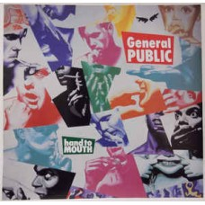 General Public – Hand To Mouth