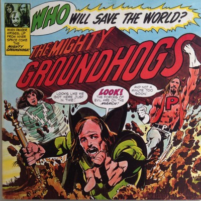 Groundhogs – Who Will Save The World? The Mighty Groundhogs