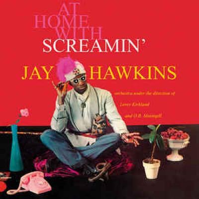 Screamin' Jay Hawkins – At Home With Screamin' Jay Hawkins