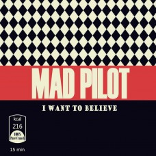 Mad Pilot - I Want to Believe