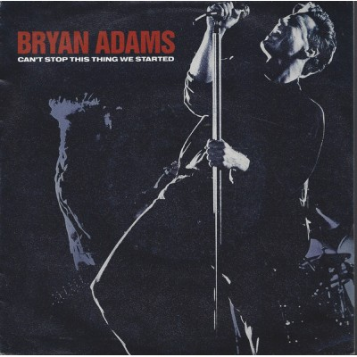 Bryan Adams - Can't Stop This Thing We Started '7