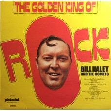 Bill Haley & The Comets ‎– The Golden King Of Rock