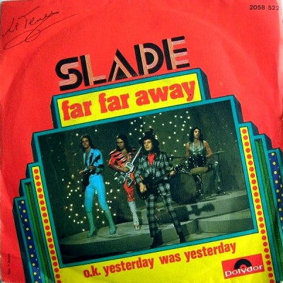 Slade - Far Far Away '7