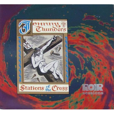 Johnny Thunders – Stations Of The Cross