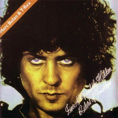 Marc Bolan & T-Rex - Zinc Alloy And The Hidden Riders Of Tomorrow - A Creamed Cage In August