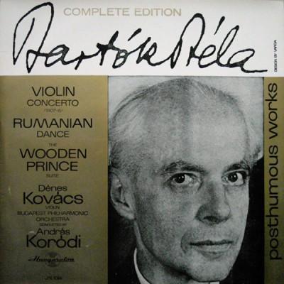 Bartók Béla - Dénes Kovács Violin The Budapest Philharmonic Orchestra, András Kórodi – Violin Concerto /1907-8/ - Rumanian Dance - The Wooden Prince Suite