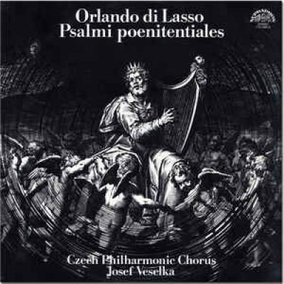 Orlando di Lasso - Czech Philharmonic Chorus, Josef Veselka – Psalmi Poenitentiales