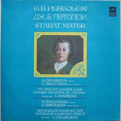 N. Gerasimova, E. Obraztsova, The Moscow Chamber Choir, Chamber Orchestra Of Lithuania Conductor S. Sondeckis - G. B. Pergolesi – Stabat Mater