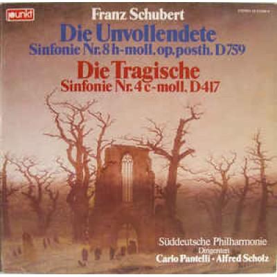 Franz Schubert, Süddeutsche Philharmonie, Carlo Pantelli, Alfred Scholz – Die Unvollendete Sinfonie Nr.8h-moll,op.posth. D759 / Die Tragische Sinfonie Nr.4c-moll, D417