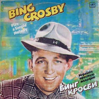 Bing Crosby – Play A Simple Melody