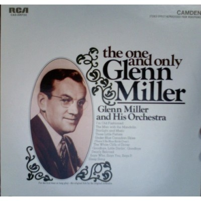 Glenn Miller And His Orchestra – The One And Only Glenn Miller