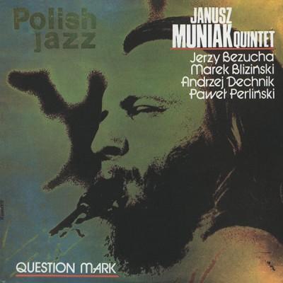 Janusz Muniak Quintet – Question Mark