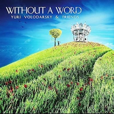 Yuri Volodarsky & Friends - Without A Word
