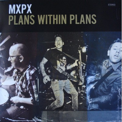 MxPx ‎– Plans Within Plans