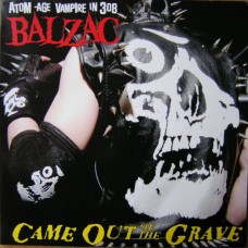 Balzac – Came Out Of The Grave