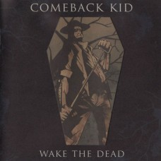Comeback Kid ‎– Wake The Dead