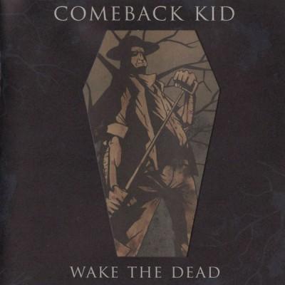 Comeback Kid – Wake The Dead