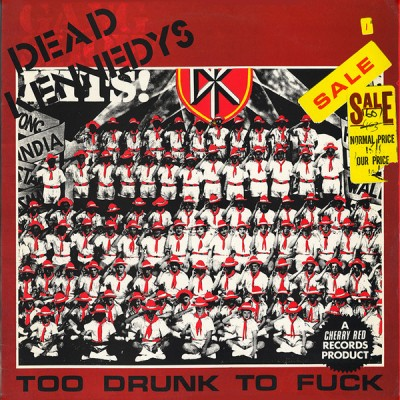 Dead Kennedys – Too Drunk To Fuck - Maxi