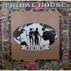 Tribal House – Mainline