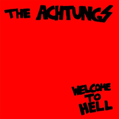 The Achtungs ‎– Welcome To Hell