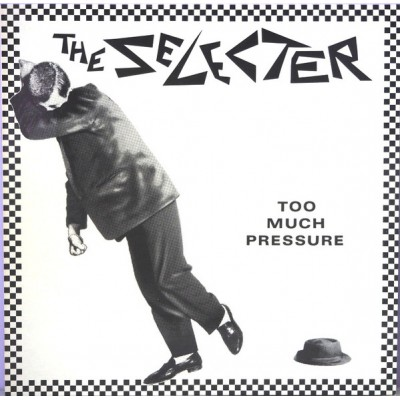 The Selecter ‎– Too Much Pressure