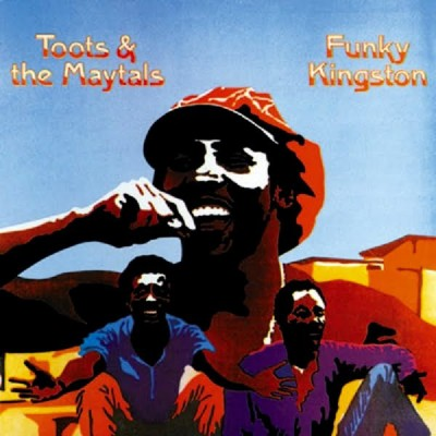 Toots & The Maytals – Funky Kingston