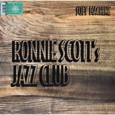 Soft Machine –  Soft Machine At Ronnie Scott's Jazz Club