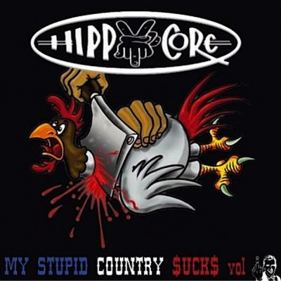 Over The Top / Hippycore - Partykommando / My Stupid Country Sucks Vol I