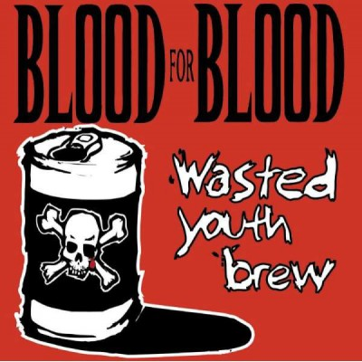 Blood For Blood - Wasted Youth Brew 2LP
