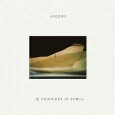 Algiers - The Underside Of Power LP