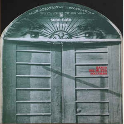 Banco Del Mutuo Soccorso – Io Sono Nato Libero LP Italy 1973 Gatefold Dome Shaped Cover 8-Page Booklet