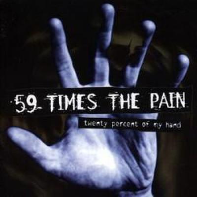 59 Times The Pain - Twenty Percent Of My Hand