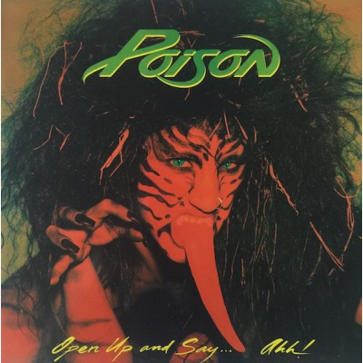 Poison - Open Up And Say ...Ahh!