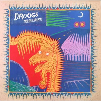 Droogs - Mad Dog Dreams