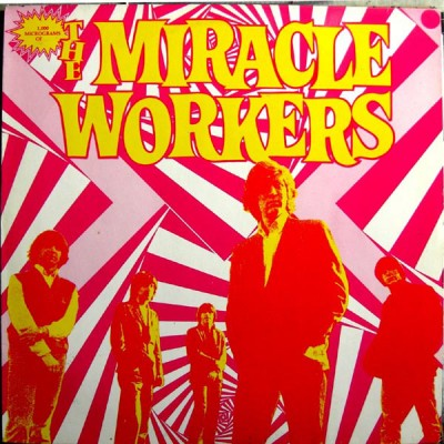 Miracle Workers - 1000 Microgramms Of The Miracle Workers