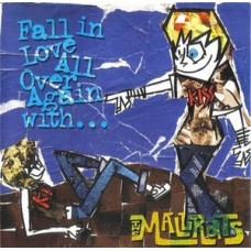 The Mallrats - Fall In Love All Over Again With