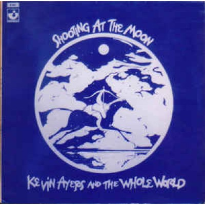 Kevin Ayers And The Whole World – Shooting At The Moon LP UK 1970