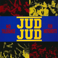 Jud Jud ‎– No Tolerance For Instruments 7'' Clear Vinyl