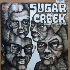 Sugar Creek – Please Tell A Friend LP US 1969