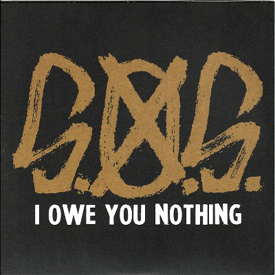 S.O.S. - I Owe You Nothing 7'' Clear Vinyl
