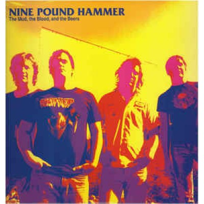 Nine Pound Hammer - The Mud, The Blood, And The Beers