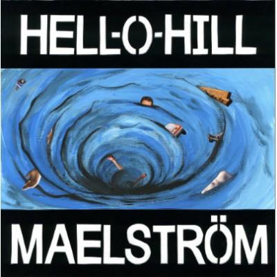 Hell-O-Hill - Maelström