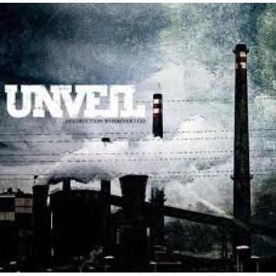 Unveil - Destruction Wherever I Go
